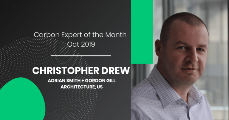 Carbon Expert of the Month – Dr Christopher Drew from Adrian Smith + Gordon Gill Architecture