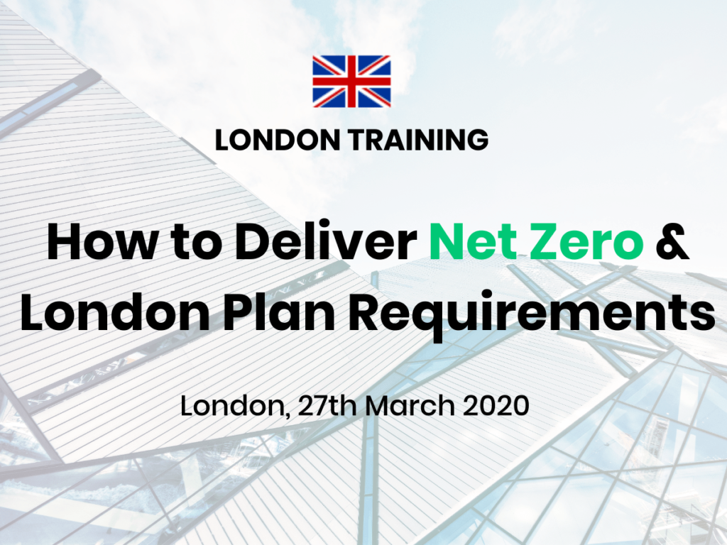 London Training: How to deliver Net Zero and London Plan requirements.