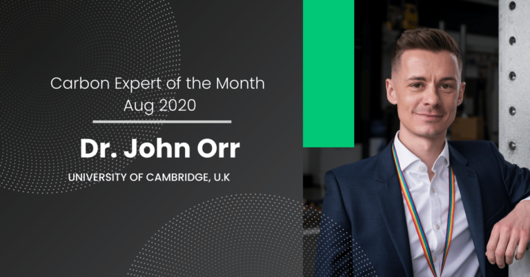 Carbon Expert of August 2020 – Dr John Orr from Cambridge University